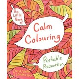 The Little Book Of Calm Colouring - Portable Relaxation